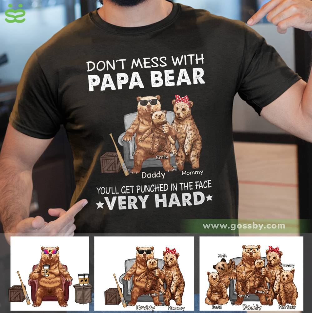 Personalized Shirt - Papa Bear - Don't mess with Papa Bear. You'll get punched in the face Very Hard - M1