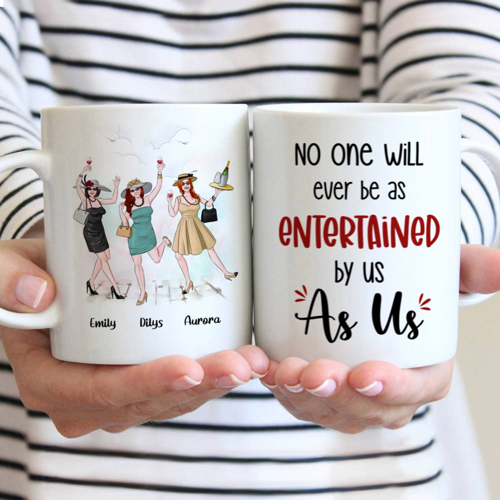 Personalized Mug - Friends - No One Will Ever Be As Entertained by Us As Us