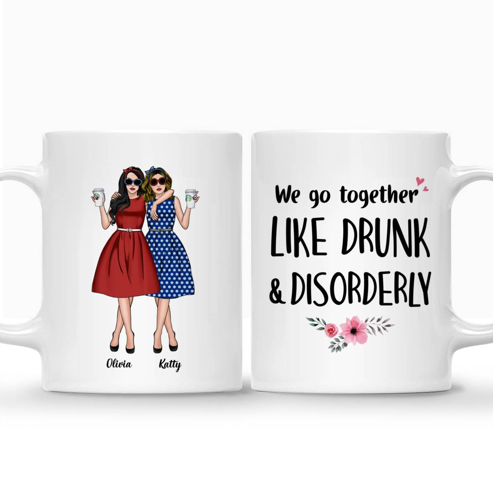 Personalized Mug - Vintage Best Friends - We Go Together Like Drunk And Disorderly_3