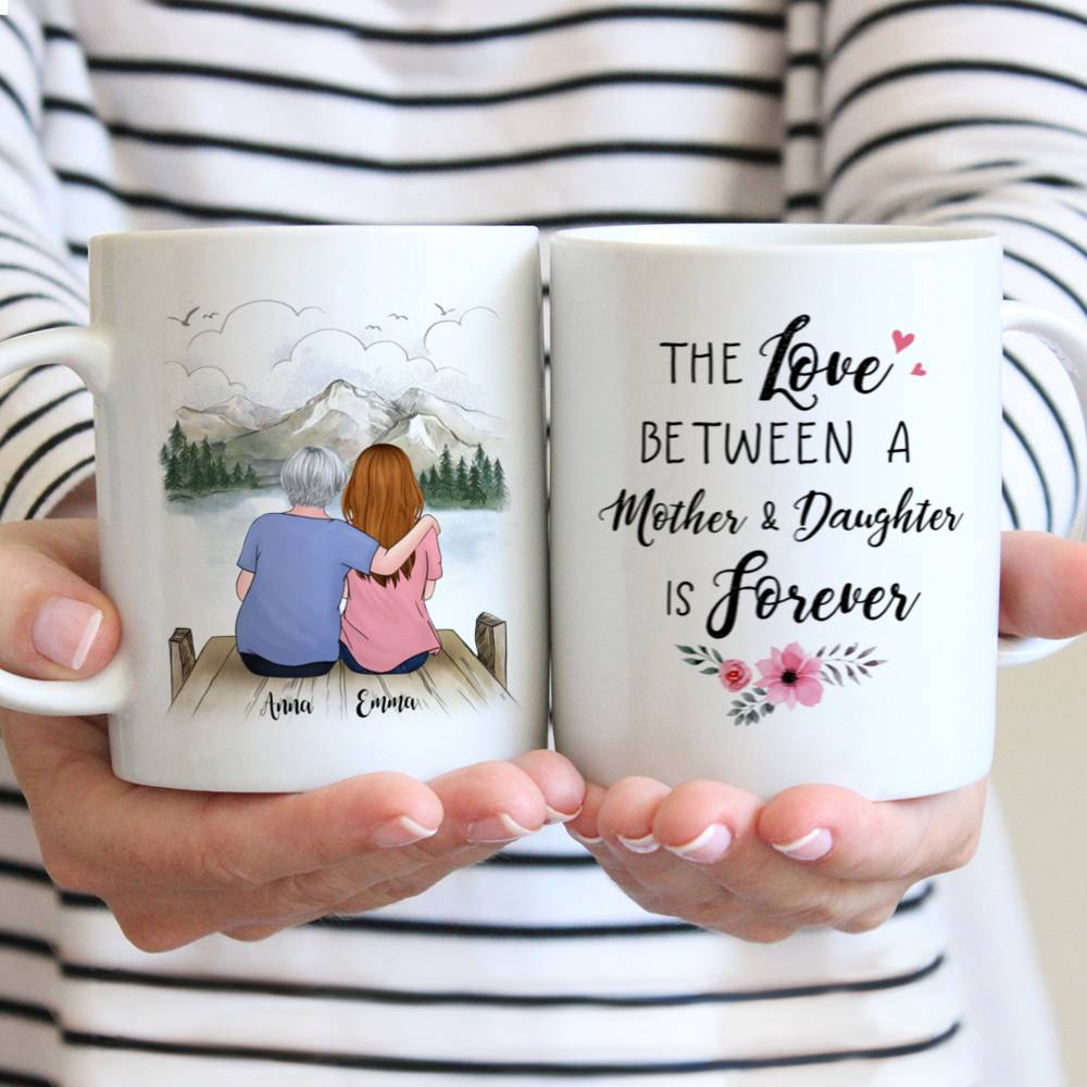 Personalized Mug - Family - The Love Between Mother And Daughter Is Forever