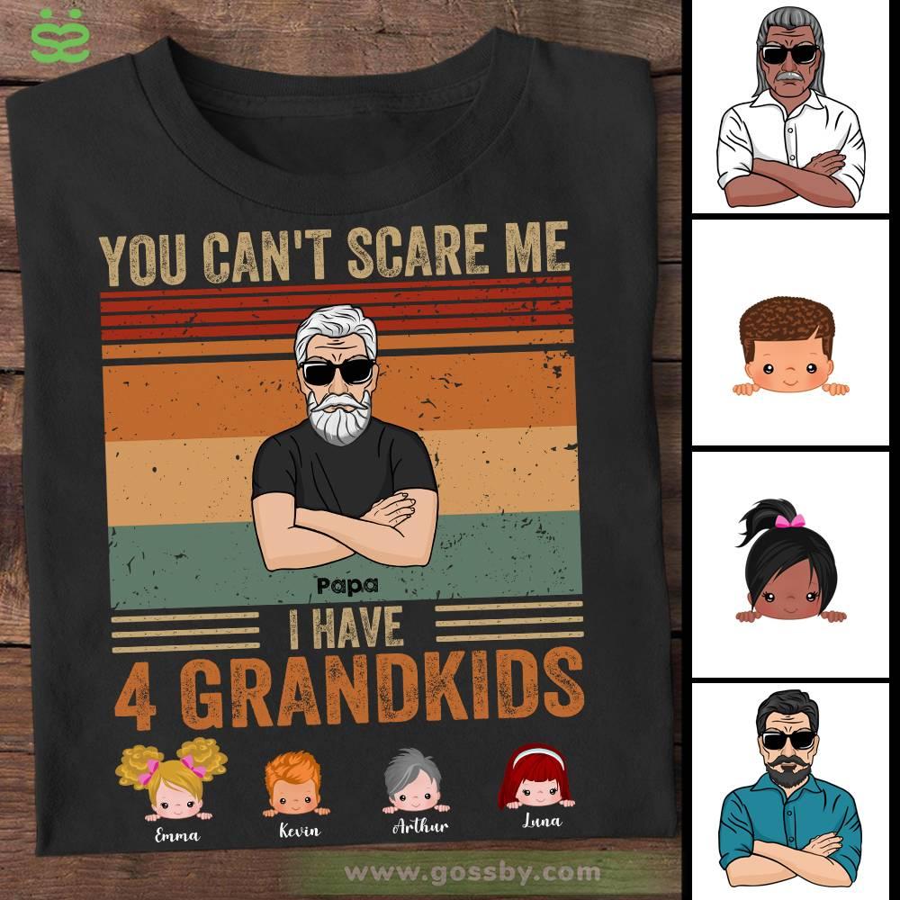 Personalized Shirt - Grandpa & Grandkids - You Can't Scare Me I Have Four Grandkids (Black)