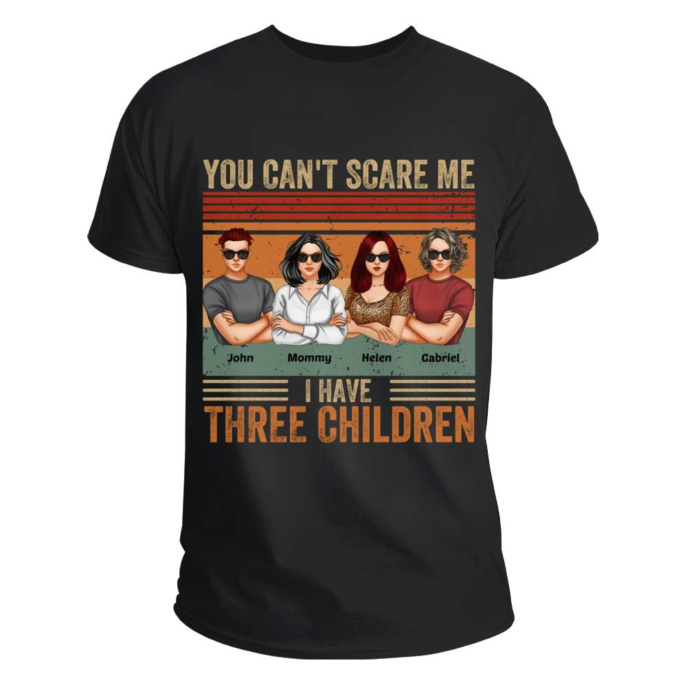 Personalized Shirt - Family - You Can't Scare Me I Have Three Children (Mom Black)_2