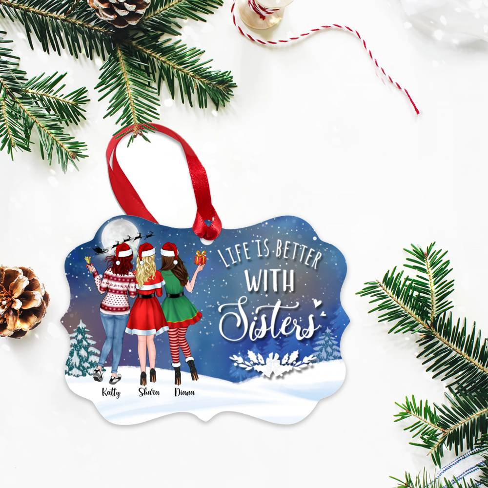 Personalized Ornament - Up to 5 Girls - Life Is Better With Sisters (5419)_2
