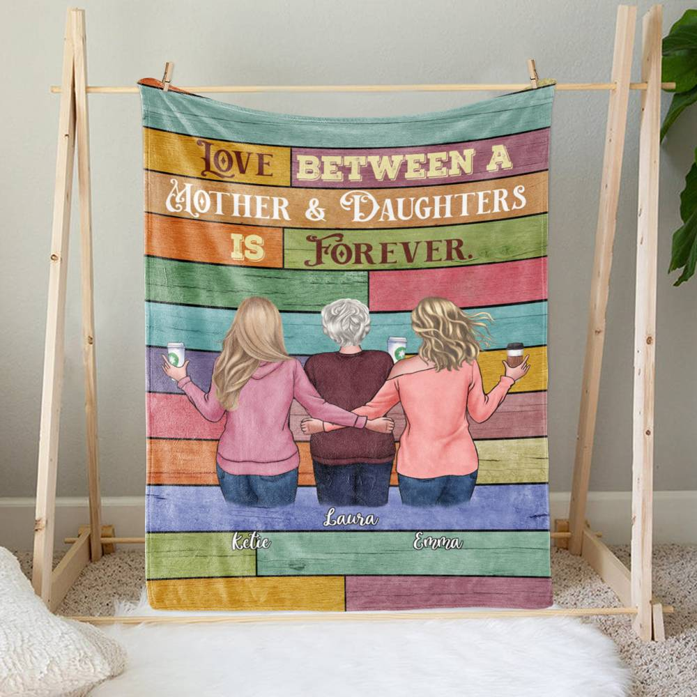 Personalized Blanket - Mother & Daughters - Love between a Mother and Daughters is forever (6731)_2