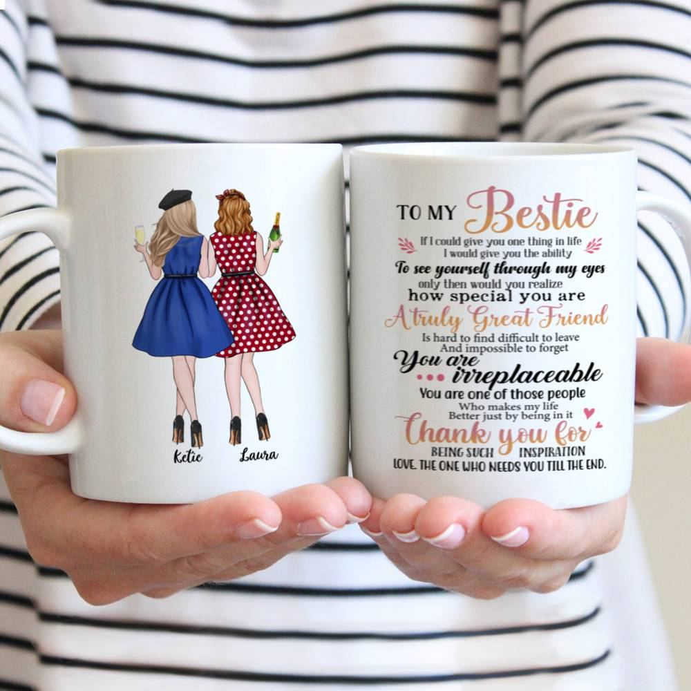 Personalized Mug - Best friends - To my bestie, If I could give you one thing in life...
