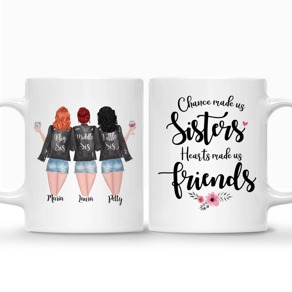 Personalized Sister Mug - Chance Made Us Sisters, Hearts Made Us Friends_3