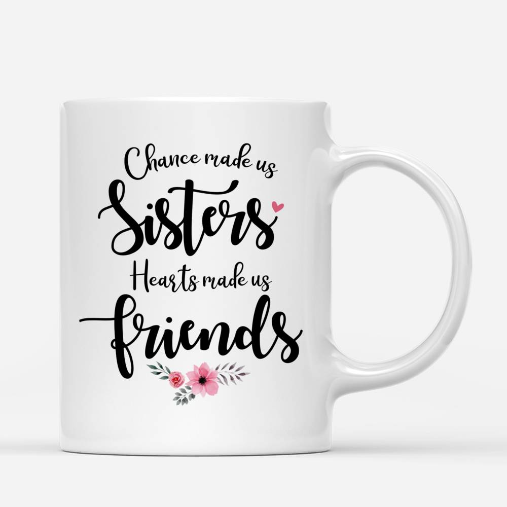 Personalized Sister Mug - Chance Made Us Sisters, Hearts Made Us Friends_2