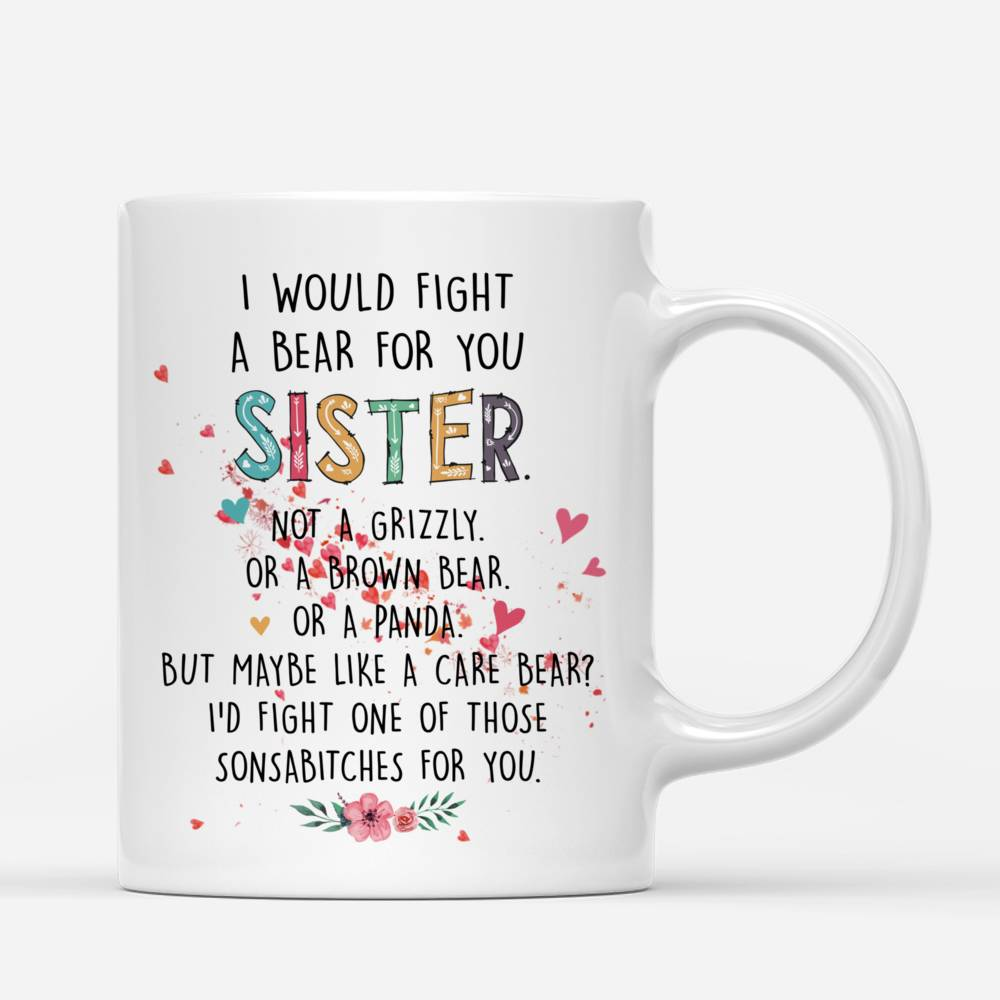 Personalized Mug - Love Tree 2 - I Would Fight A Bear For You Sister (Heart)_2