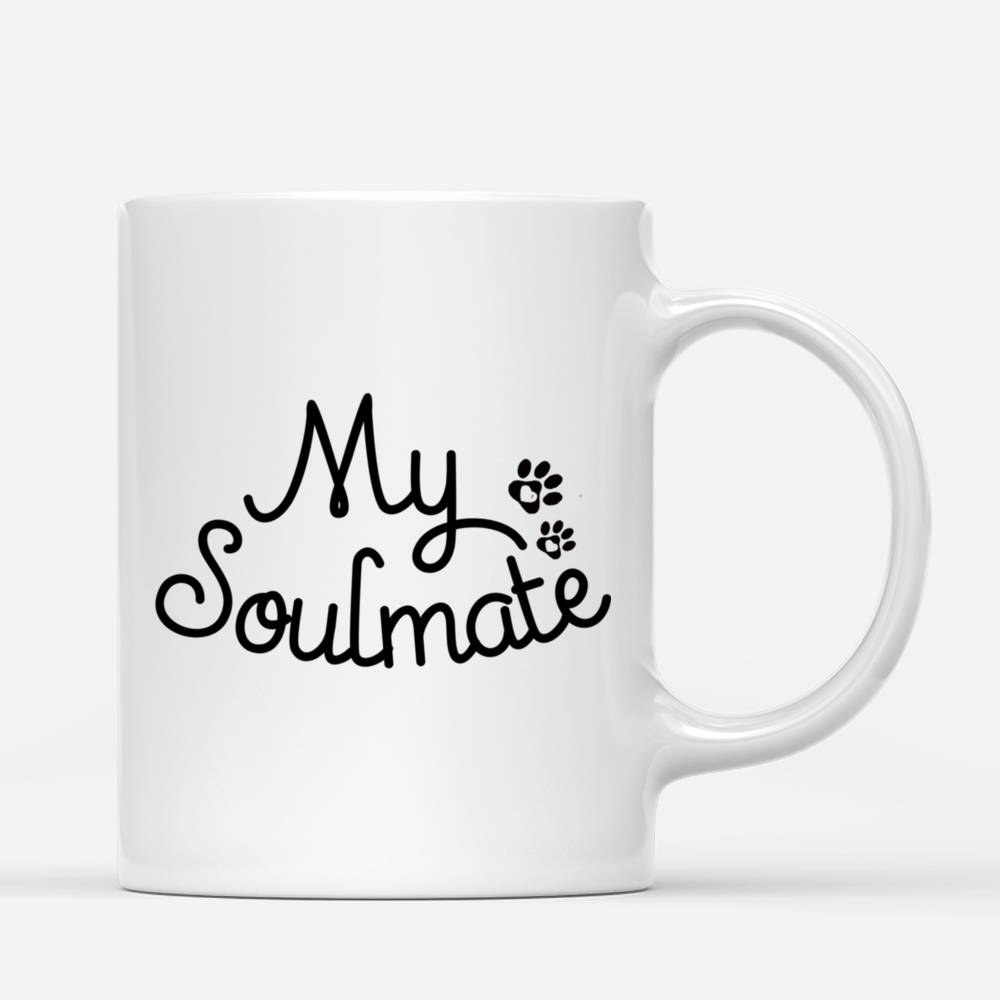 Personalized Mug - Girl and Dogs - My Soulmate_2