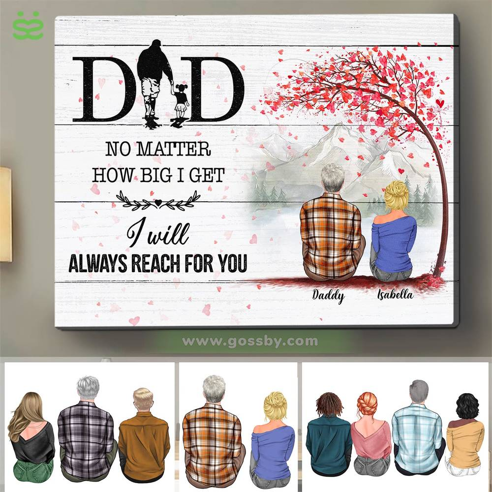 Personalized Wrapped Canvas - Family - Dad, No matter how big i get. I will always reach for you - White Wooden Canvas - 1DWOM