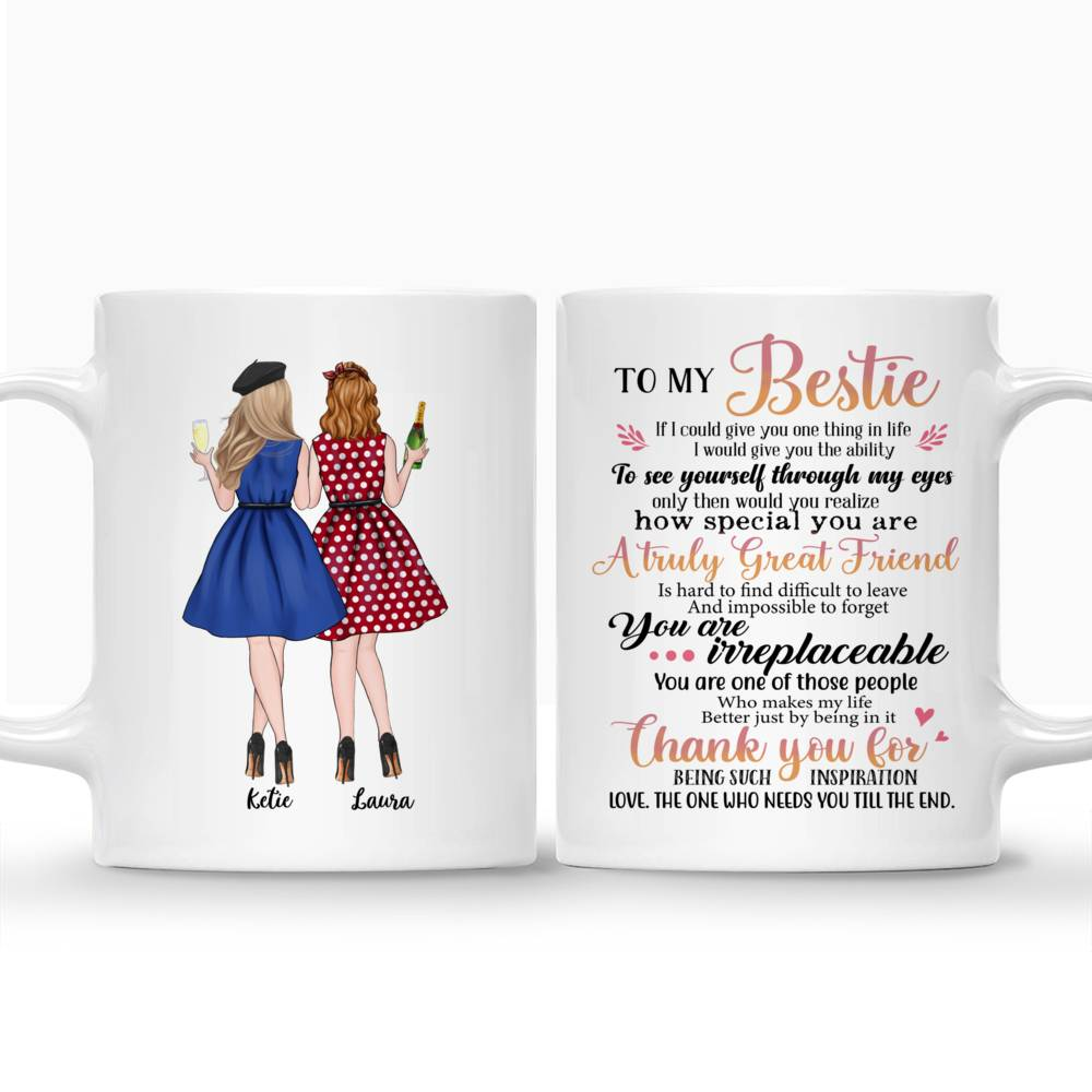 Personalized Mug - Best friends - To my bestie, If I could give you one thing in life..._3