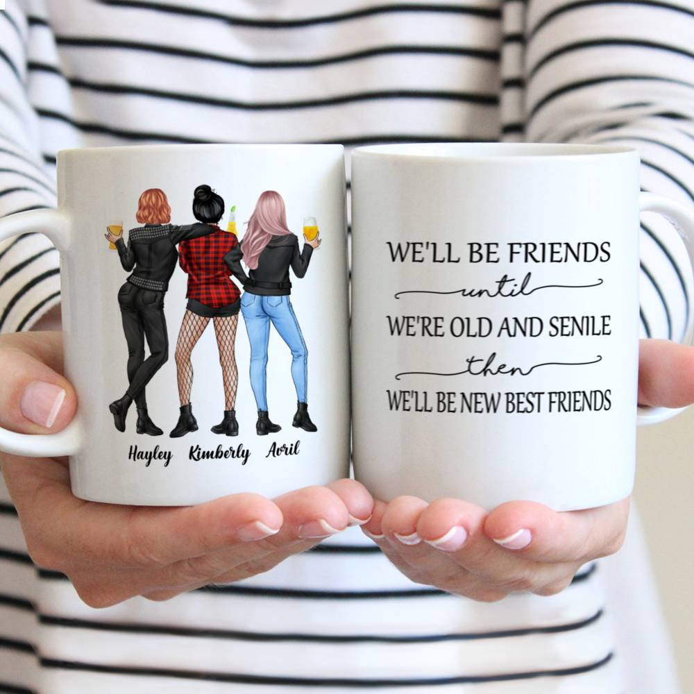 Personalized Mug - Rock Chicks - We'll Be Friends Until We're Old And Senile, Then We'll Be New Best Friends - Up to 4 Ladies