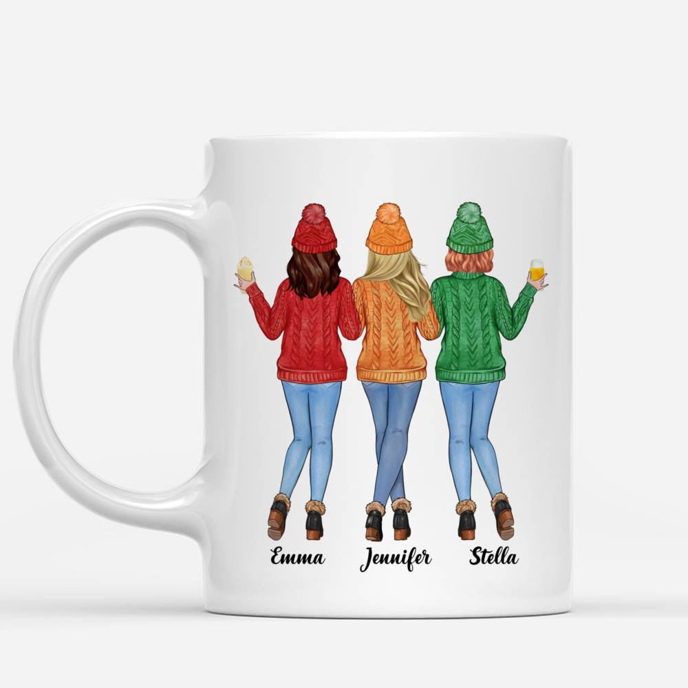 Personalized Mug - Sweater Weather - Life Is Better With Besties - Up to 5 Ladies_1