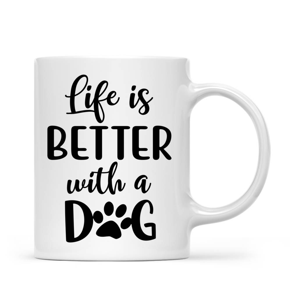 Personalized Mug - Girl and Dogs - Life Is Better With A Dog (5213)_3