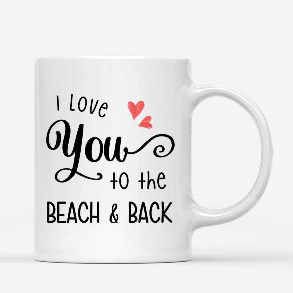 Personalized Mug - Friends - I Love You To The Beach and Back_2