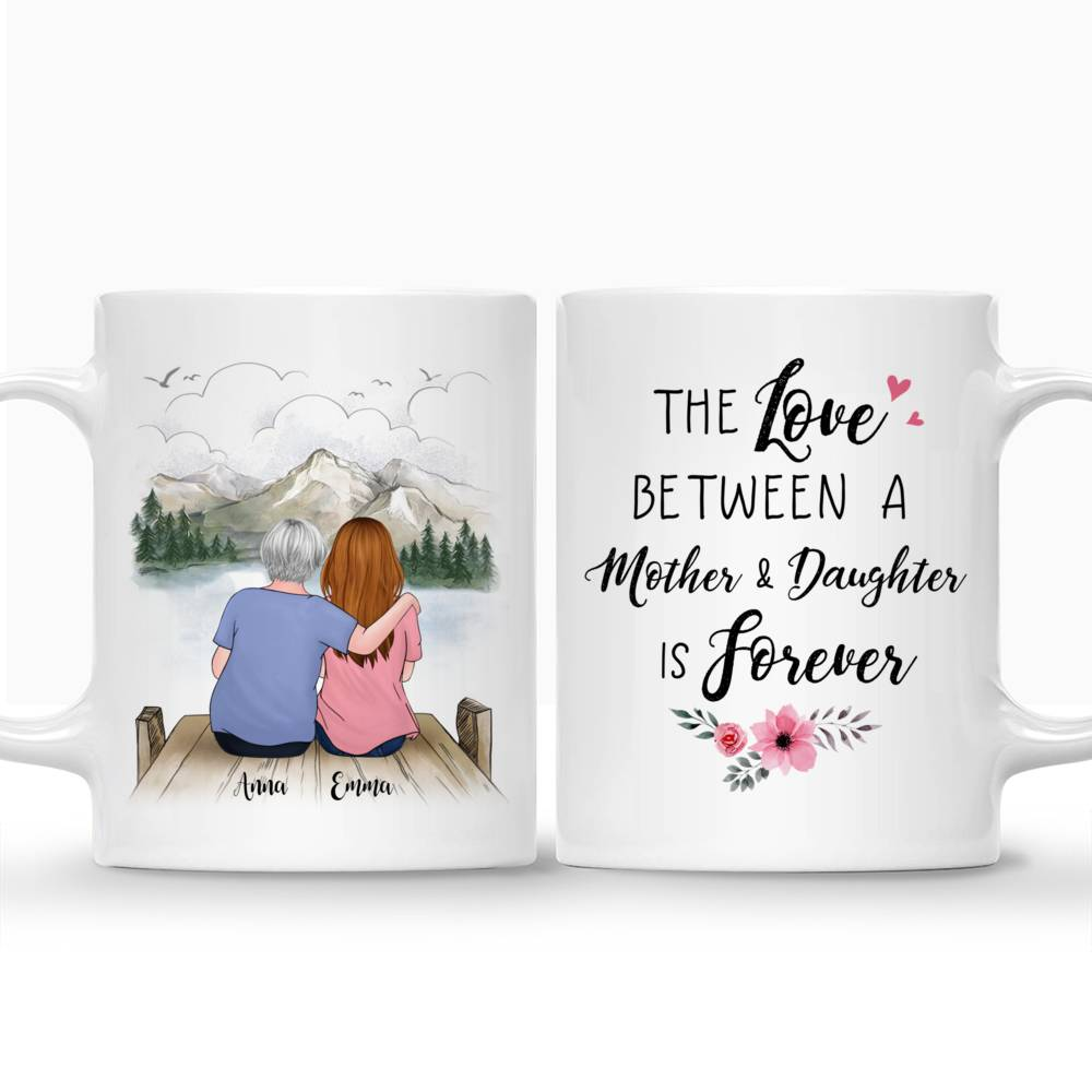 Personalized Mug - Family - The Love Between Mother And Daughter Is Forever_3