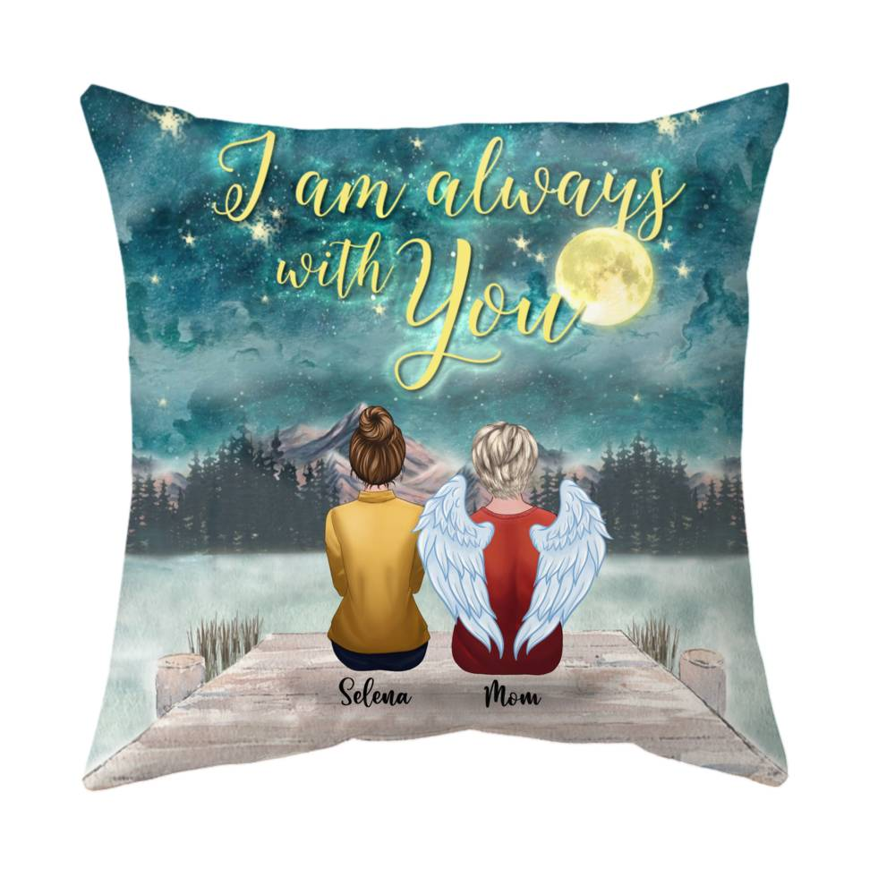 Personalized Pillow - Family Memorial - I Am Always With You (Mother - BG Night)_1