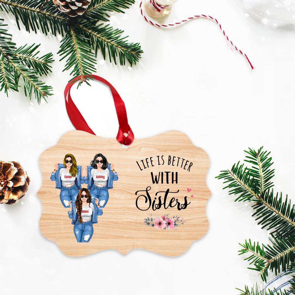Personalized Ornament - Sisters - Life Is Better With Sisters (Ornament)_3