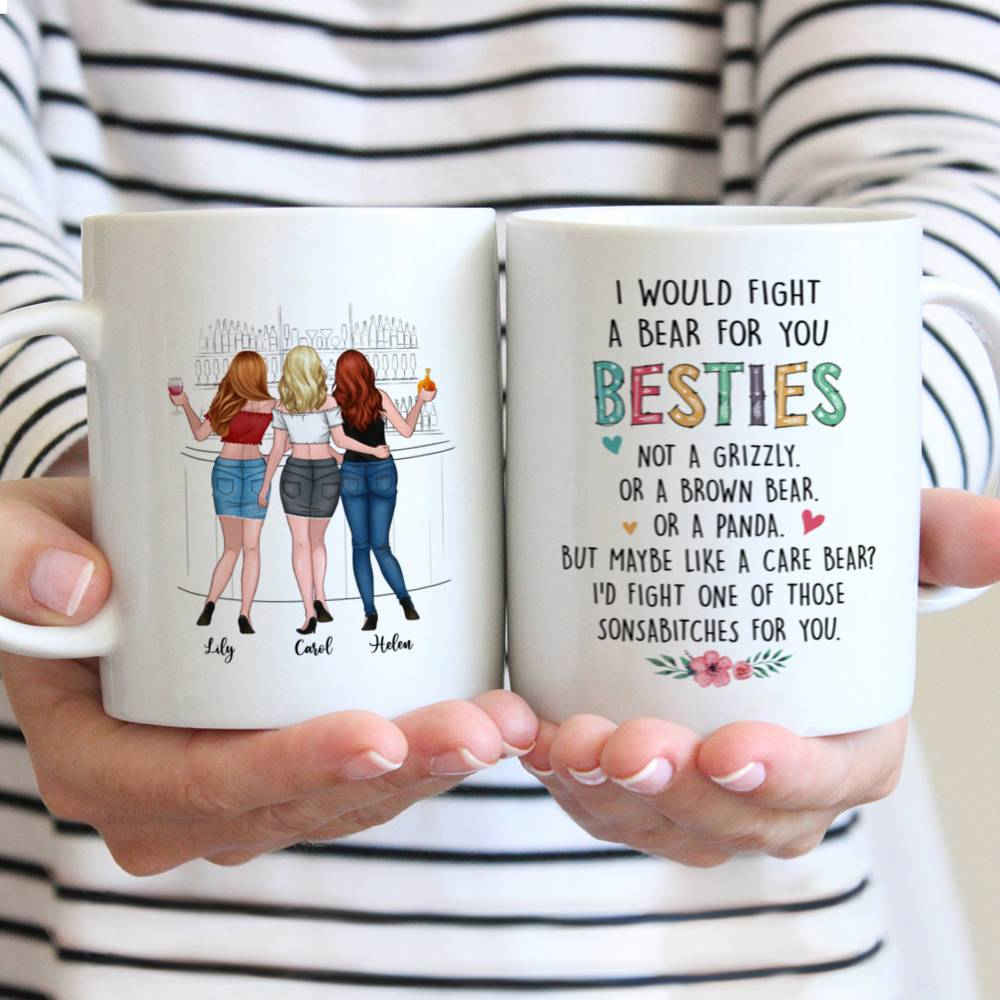Personalized Mug - Up to 6 Girls - I would fight a bear for you besties... (Drink)