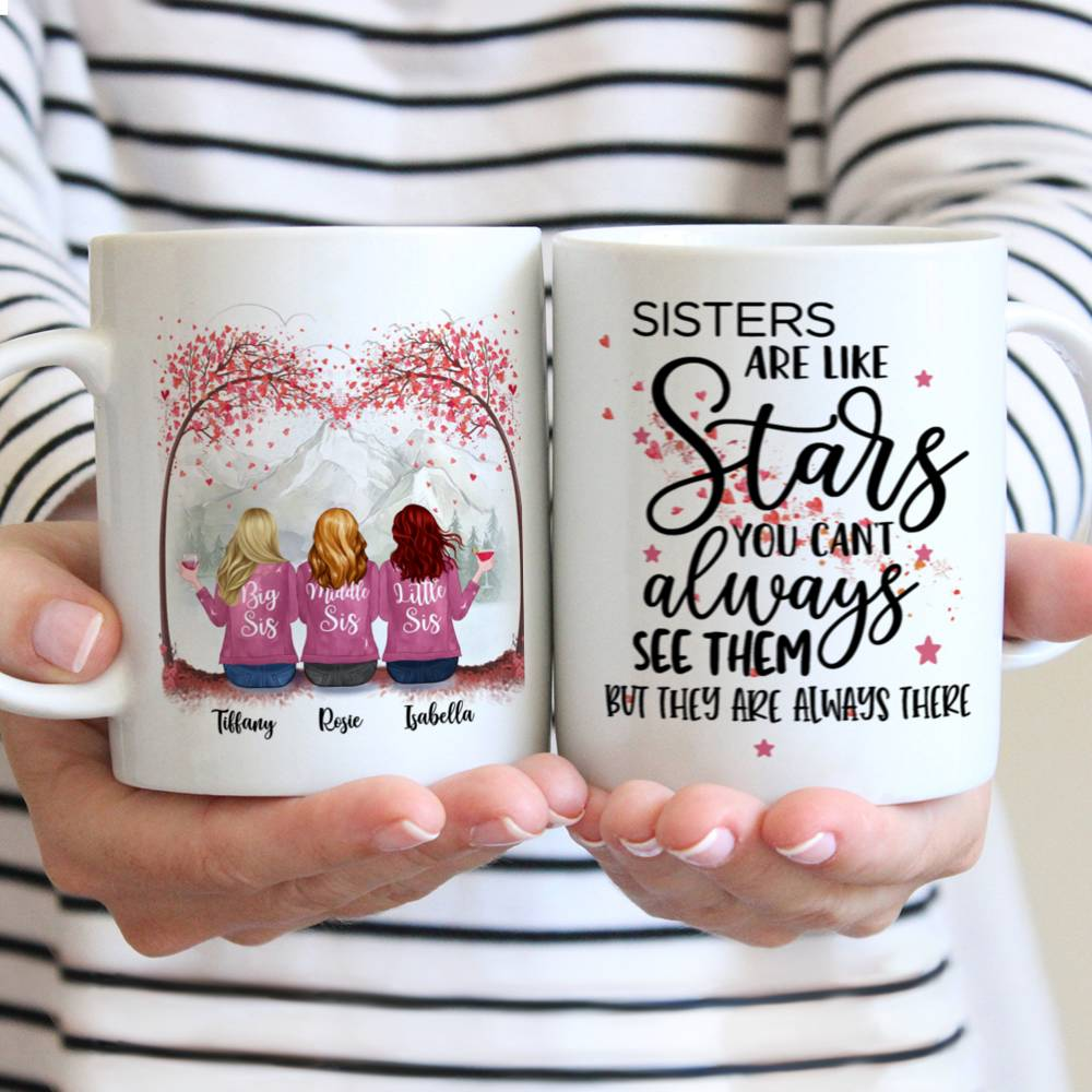 Personalized Mug - Up to 7 Sisters - Sisters are like stars, you can't always see them, but you know they're always there (T7416)
