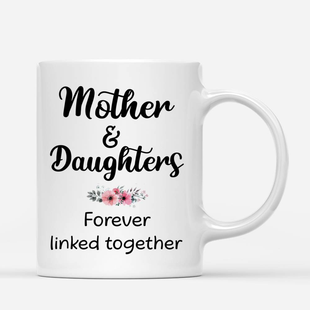 Personalized Mug - Mother & Daughter - Mother & Daughters Forever Linked Together - Romance_2